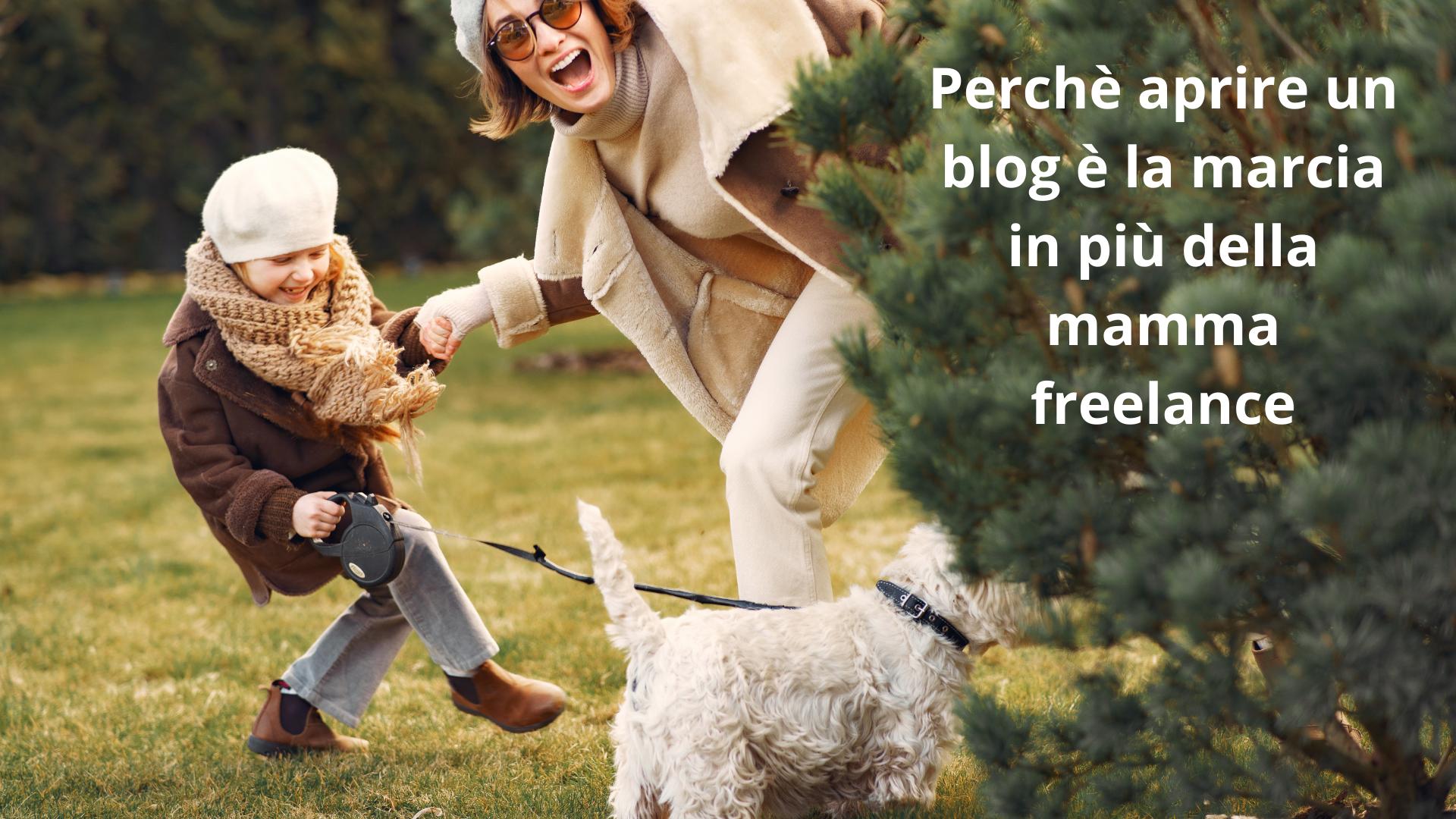 Mamma freelance, perché aprire un blog ti dà una marcia in più